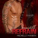 Irresistable Refrain - Michelle Mankin, Kai Kennicott, Wen Ross
