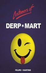 Customers of Derp-Mart - Felipe Martins, Luis Merino