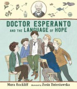 Doctor Esperanto and the Language of Hope - Mara Rockliff