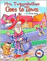 Mrs. Twiggenbotham Goes to Town - Emily King, Rick Incrocci