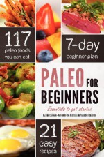 Paleo for Beginners: Essentials to Get Started - Callisto Media, John Chatham