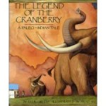 The Legend of the Cranberry: A Paleo-Indian Tale - Ellin Greene