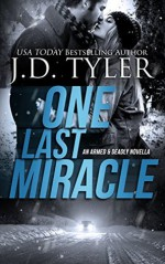 One Last Miracle (Armed & Deadly Book 1) - J.D. Tyler