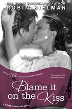 Blame it on the Kiss (Entangled Bliss) (Kisses in the Sand) - Robin Bielman