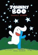 Johnny Boo: Twinkle Power - James Kochalka