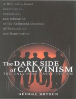 The Dark Side of Calvinism: The Calvinist Caste System - George Bryson, Chuck Smith