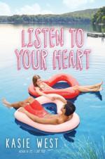 Listen to Your Heart - Kasie West