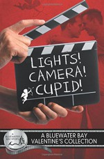 Lights, Camera, Cupid! - Amy Lane, L.A. Witt, SE Jakes, Anne Tenino, Z.A. Maxfield