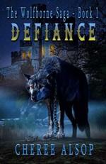 Defiance (The Wolfborne Saga #1) - Cheree Alsop