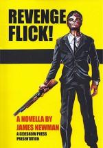Revenge Flick! - James Newman