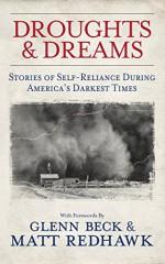 DROUGHTS & DREAMS: STORIES OF SELF-RELIANCE DURING AMERICA'S DARKEST TIMES - Glenn Beck, Matt Redhawk