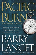Pacific Burn: A Thriller (A Jim Brodie Novel) by Lancet, Barry(February 9, 2016) Hardcover - Barry Lancet