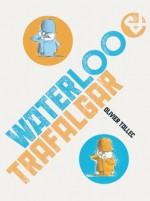 Waterloo & Trafalgar - Olivier Tallec