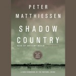 Shadow Country: A New Rendering of the Watson Legend - Peter Matthiessen, Anthony Heald, Inc. Blackstone Audio