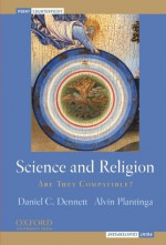 Science and Religion: Are They Compatible? - Daniel C. Dennett, Alvin Plantinga
