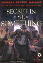 Secret in St. Something - Barbara Brooks Wallace