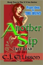 Another Sip [Part 1 Intro: The Hunt] - C.J. Ellisson