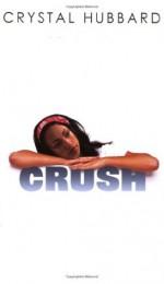 Crush (Indigo: Sensuous Love Stories) - Crystal Hubbard