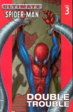 Ultimate Spider-Man, Vol. 3: Double Trouble - Brian Michael Bendis, Mark Bagley