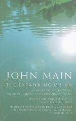 John Main: The Expanding Vision - Laurence Freeman