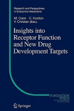 Insights Into Receptor Function and New Drug Development Targets - P. Michael Conn, C. Kordon, Y. Christen
