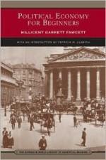 Political Economy For Beginners - Millicent Garrett Fawcett