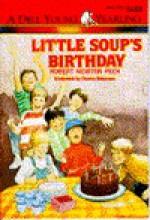 Little Soup's Birthday - Robert Newton Peck, Charles Robinson
