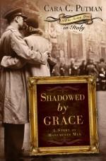 Shadowed by Grace - Cara Putman