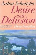 Desire and Delusion: Three Novellas - Arthur Schnitzler, Margaret Schaefer