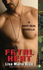 Fatal Heat: A Navy SEAL Novella - Lisa Marie Rice