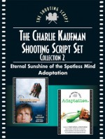 Charlie Kaufman Shooting Script Set, Collection 2: Eternal Sunshine of the Spotless Mind And Adaptation - Charlie Kaufman