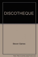 DISCOTHEQUE - Steven Gaines