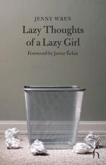 Lazy Thoughts of a Lazy Girl - Jenny Wren, Jenny Eclair