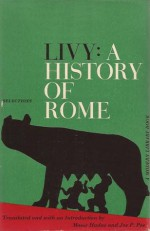 Livy: A History of Rome, Selections - Livy, Moses Hadas, Joseph P. Poe