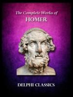 Complete Works of Homer - Samuel Butler, Alexander Pope, George Chapman, Andrew Lang, HUGH EVELYN-WHITE, Homer