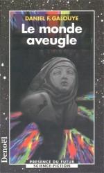Le Monde Aveugle - Daniel F. Galouye, Frank Straschitz