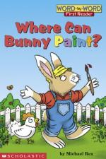 Where Can Bunny Paint? (level 1) - Michael Rex, Rex