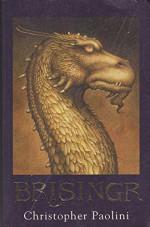 Brisinger or The Seven Promises of Eragon Shadeslayer and Saphira Bjartskular [Inheritance Book Three] - Christopher Paolini