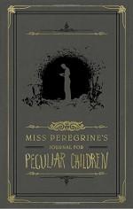 Miss Peregrine's Journal for Peculiar Children (Miss Peregrine's Peculiar Children) - Ransom Riggs