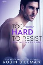Too Hard To Resist - Robin Bielman