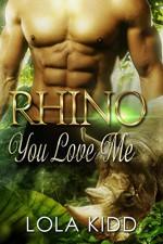 Rhino You Love Me: BBW Paranormal Shape Shifter Romance (Safari Shifters Book 1) - Lola Kidd