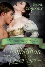 Temptation Has Green Eyes (The Emperors of London series) - Lynne Connolly