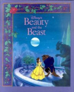 Beauty and the Beast: Adaptation of Tale by Madame Le Prince de Beaumont - Jeanne-Marie Leprince de Beaumont