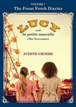 LUCY and la petite nouvelle: The Newcomer - Judith Grimme