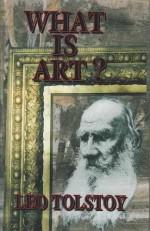 What Is Art? - Leo Tolstoy, Aylmer Maude