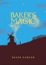 Baker's Magic - Diane Zahler