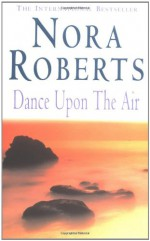 Dance Upon the Air - Nora Roberts