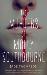 The Murders of Molly Southbourne - Tade Thompson