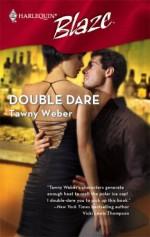 Double Dare (Harlequin Blaze #324) - Tawny Weber