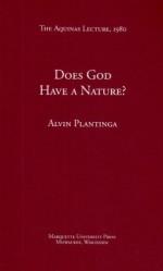 Does God Have a Nature? (Aquinas Lecture 44) - Alvin Plantinga